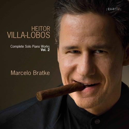 Villa-Lobos: Complete Solo Piano Works, Vol. 2 de Marcelo Bratke