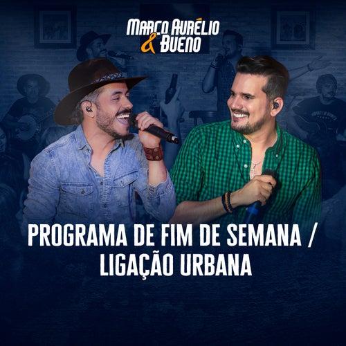 Programa de Fim de Semana / Ligação Urbana (Ao Vivo) de Marco Aurélio & Bueno