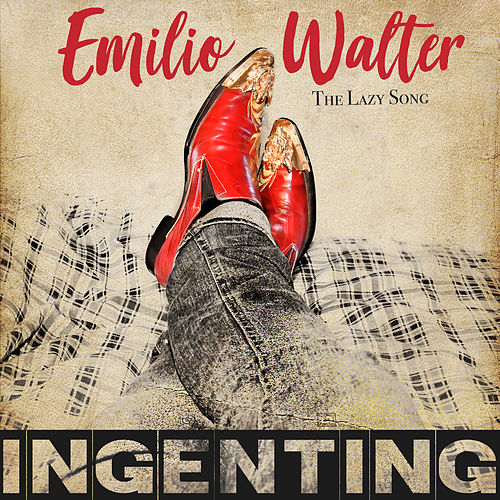 The Lazy Song (Ingenting) von Emilio Walter