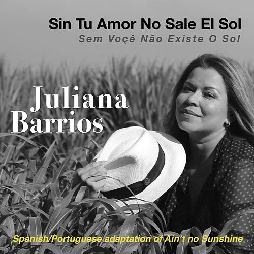 Sin Tu Amor No Sale el Sol de Juliana Barrios