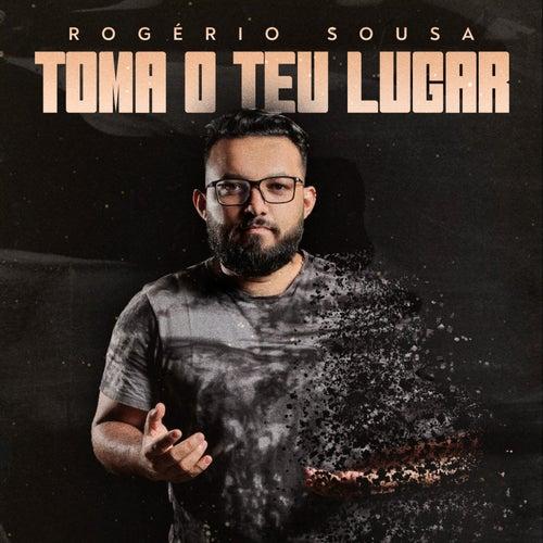 Toma o Teu Lugar by Rogério Sousa