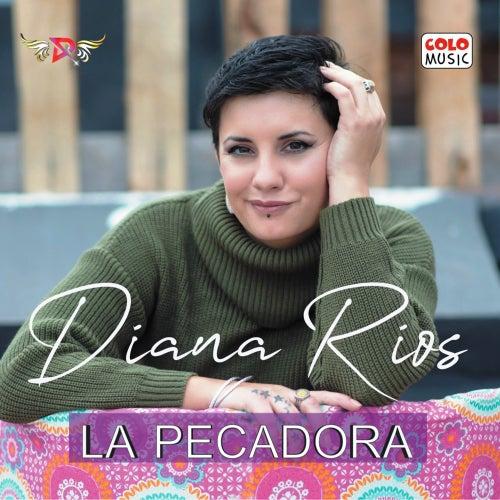 La Pecadora de Diana Rios