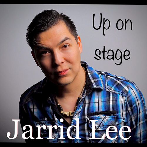 Up on Stage by Jarrid Lee