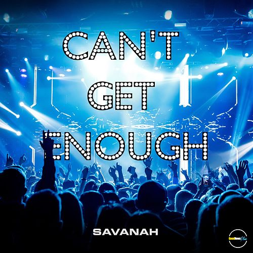 Can't Get Enough by Savanah