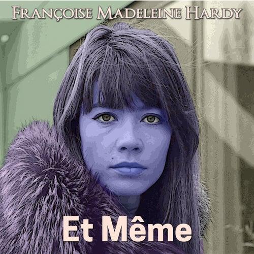 Et même de Francoise Hardy