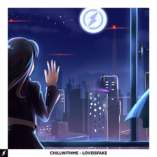 loveisfake by Chillwithme