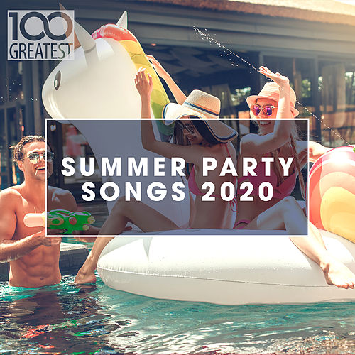 100 Greatest Summer Party Songs 2020 de Various Artists