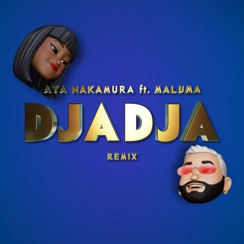 Djadja (feat. Maluma) (Remix) by Aya Nakamura