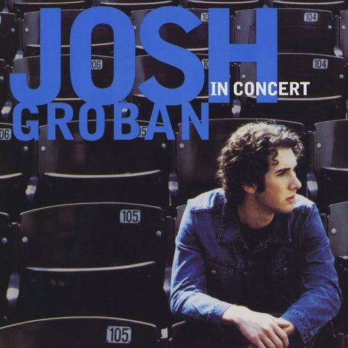 Josh Groban In Concert de Josh Groban