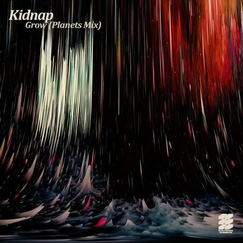 Grow (Planets Mix) de Kidnap