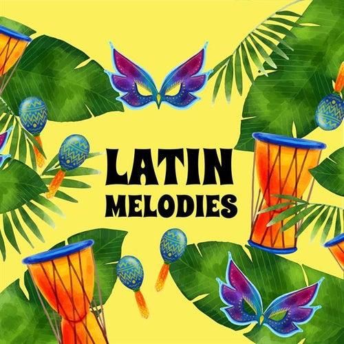 Latin Melodies de Various Artists