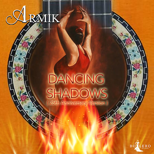 Dancing Shadows (25th Anniversary Version) by Armik
