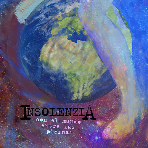 Con el Mundo Entre las Piernas von Insolenzia