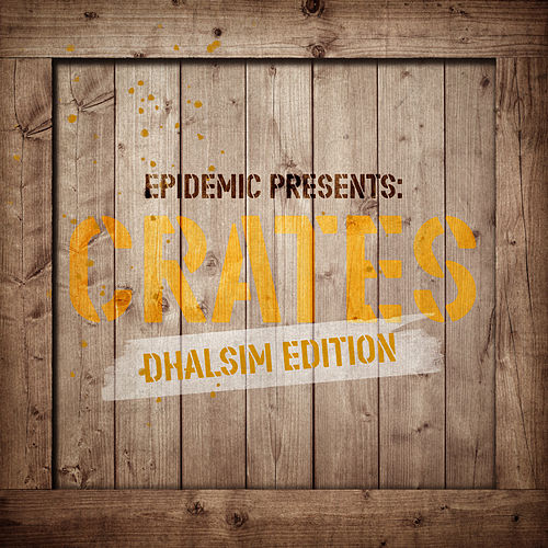 Epidemic Presents: Crates (Dhalsim Edition) (Instrumental Version) by Various Artists