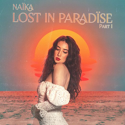 Lost in Paradïse, Pt. 1 (EP) di Naïka