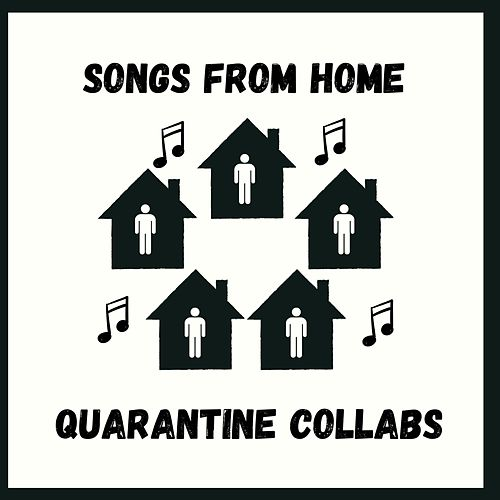 Songs from Home: Quarantine Collabs by Late Night Luke