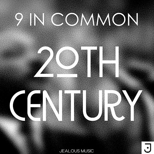 20th Century by 9 In Common