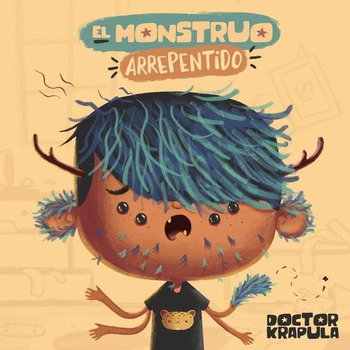 El Monstruo Arrepentido by Doctor Krapula