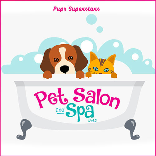 Pet Salon & Spa, Vol.2 de Pups Superstars