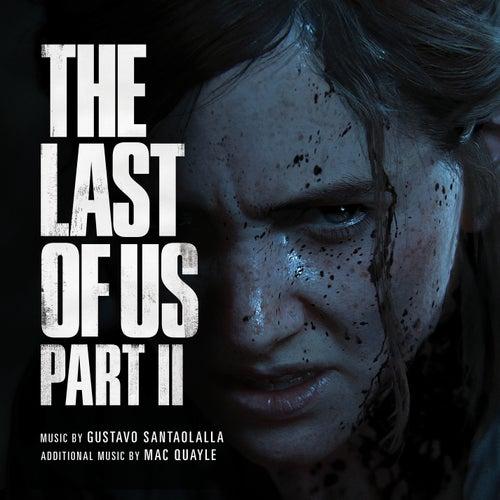 The Last of Us Part II (Original Soundtrack) by Gustavo Santaolalla