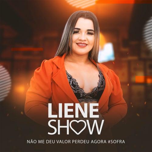 Não Me Deu Valor Perdeu Agora #Sofra de Liene Show