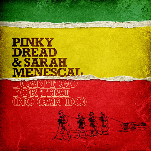 I Can't Go For That (No Can Do) de Pinky Dread