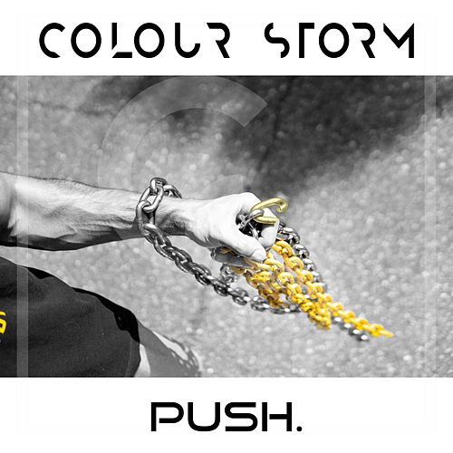 Push. by The Colour Storm