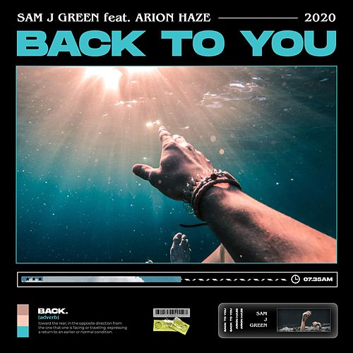 Back to You (feat. Arion Haze) by Sam J Green