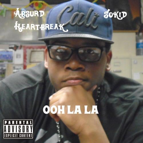 Ooh La La (feat. $okid) von Absurd Heartbreak