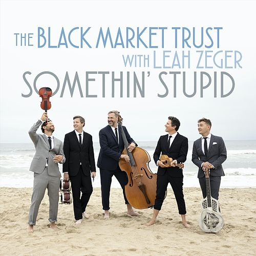 Something' Stupid (feat. Leah Zeger) de The Black Market Trust