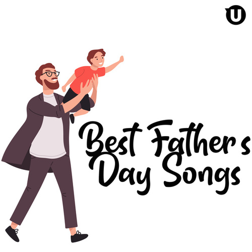 Best Father's Day Songs by Various Artists