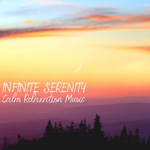 Infinite Serenity (Calm Relaxation Music) by Reiki Healing Music Ensemble