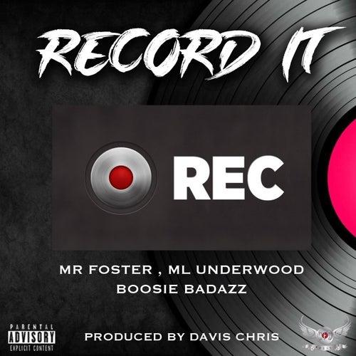 Record It (feat. Boosie Badazz & M L Underwood) by Mr Foster