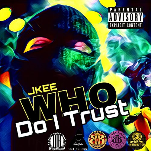 Who Do I Trust by Jkee