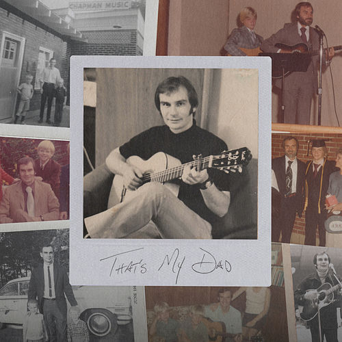 That's My Dad by Steven Curtis Chapman