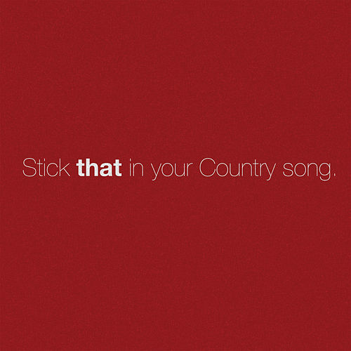 Stick That In Your Country Song by Eric Church