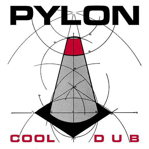 Cool (Extra) / Dub (Extra) by Pylon