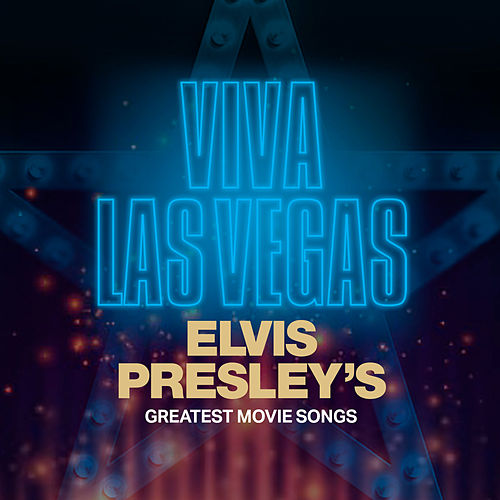 Viva Las Vegas: Elvis Presley's Greatest Movie Songs von Elvis Presley