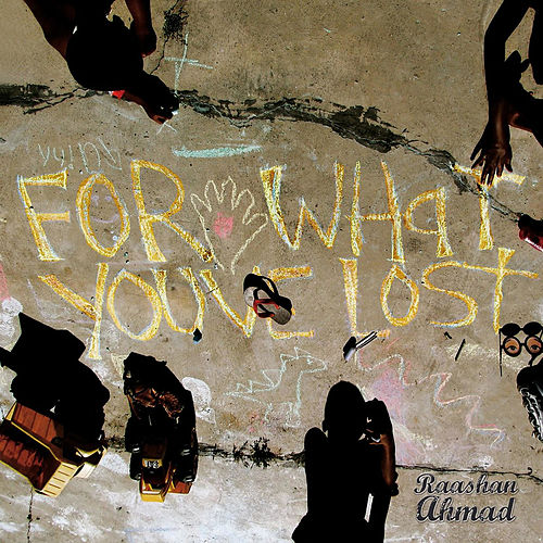 For What You've Lost de Raashan Ahmad