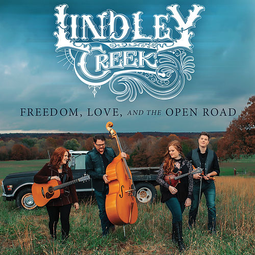 Freedom, Love, and the Open Road by Lindley Creek
