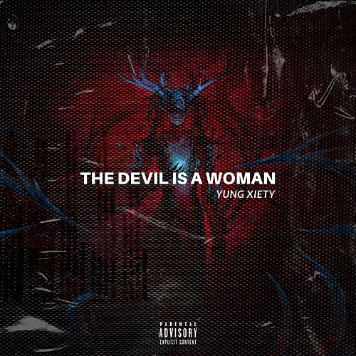 The Devil Is A Woman by Yung Xiety