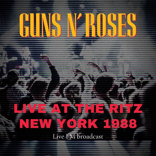 The Ritz 1988 (Live FM Broadcast remastered) di Guns N' Roses