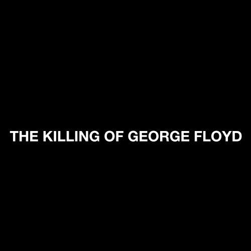 The Killing of George Floyd by Sadie Jemmett