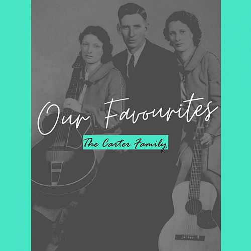 Our Favourites von The Carter Family
