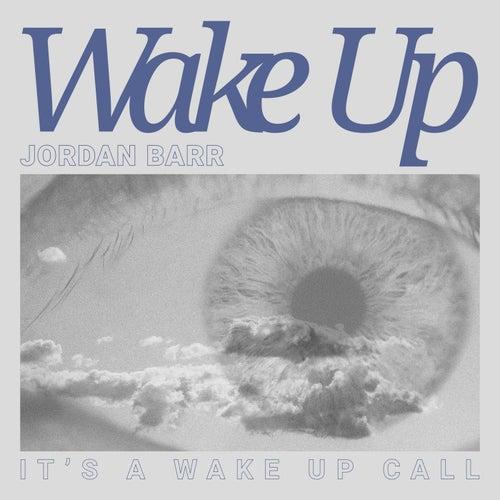 Wake Up von Jordan Barr