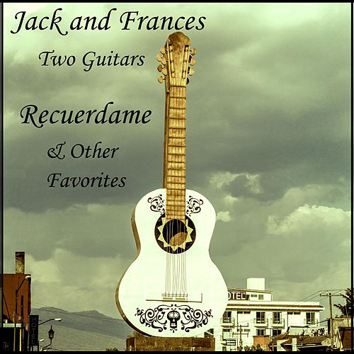 Recuerdame & Other Favorites de Jack and Frances