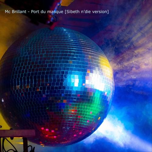 Port du masque (Sibeth n'die instrumental version) de MC BRILLANT