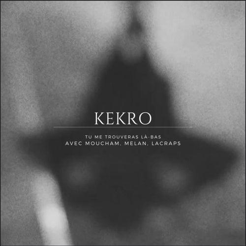 Tu me trouveras là-bas de Kekro