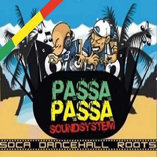 Passa Passa Sound System, Vol. 1 (Soca Dancehall Roots) by DJ Dever