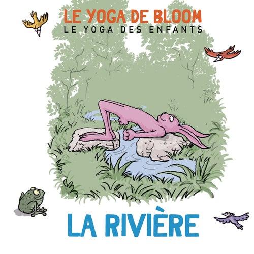 Voyage le long de la rivière (Le yoga des enfants) by Le yoga de Bloom